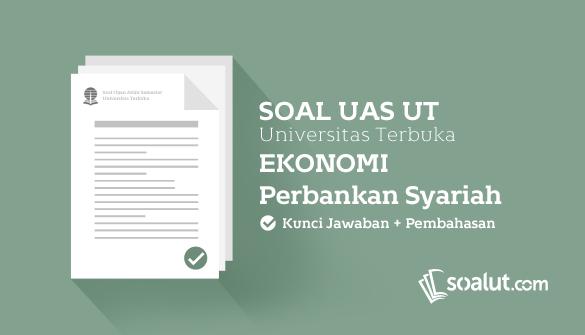 Soal Ujian UT (Universitas Terbuka) Ekonomi Syariah