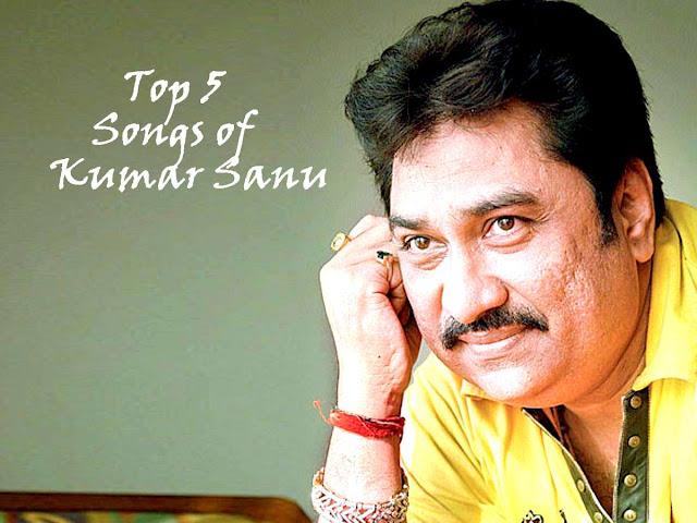 Top 5 songs of Kumar Sanu