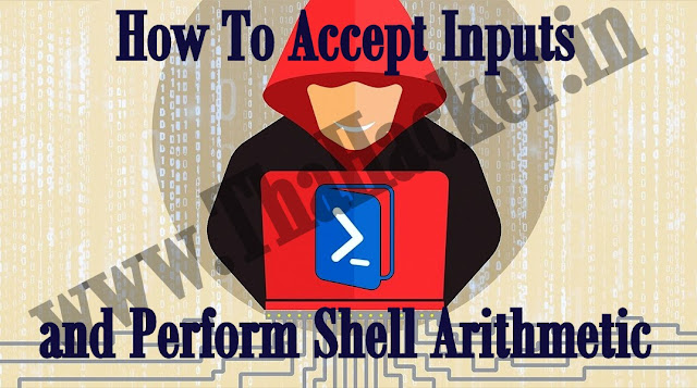How To Accept Inputs and Perform Shell Arithmetic
