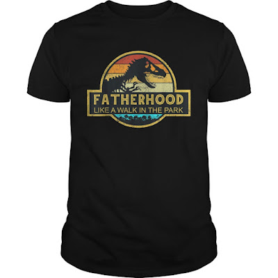Fatherhood Like A Walk In The Park T-Shirt Hoodie Sweatshirt
