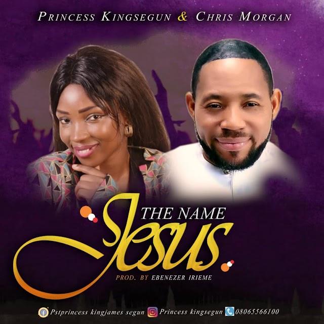 [Music] The Name Jesus - Princess Kingsegun ft. Chris Morgan