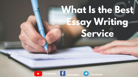 What Is the Best Essay Writing Service? - ErExams - Engineering Exams Guidance RSS Feed  IMAGES, GIF, ANIMATED GIF, WALLPAPER, STICKER FOR WHATSAPP & FACEBOOK