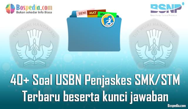 40+ Contoh Soal USBN Penjaskes Untuk SMK/STM Terbaru 2020 beserta kunci jawaban