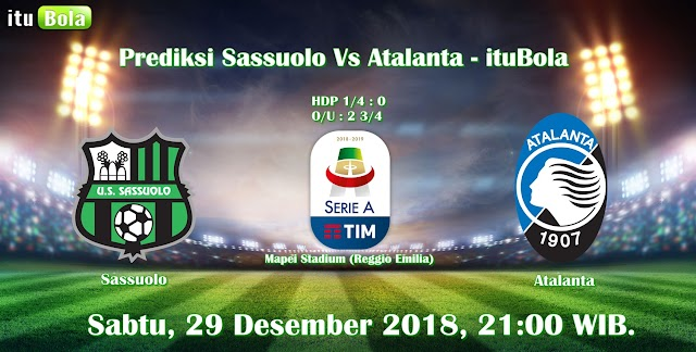 Prediksi Sassuolo Vs Atalanta - ituBola