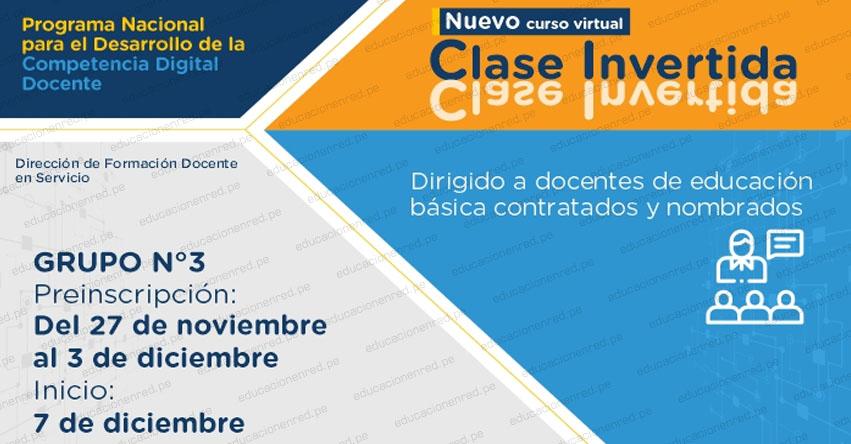 PERUEDUCA: Curso Virtual «Clase Invertida» (Preinscripción hasta el 3 Diciembre) GRUPO 3 - www.perueduca.pe