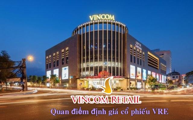 Quan điểm xác định giá trị thực cổ phiếu VRE ( Vinhome Retail)