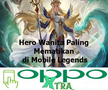 Hero Wanita Paling Mematikan di Mobile Legends
