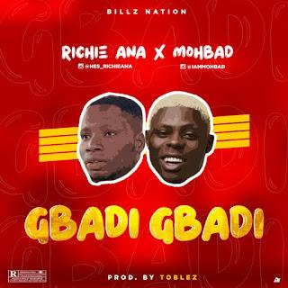 MUSIC: Richie Ana ft. Mohbad - Gbadi Gbadi (Prod. Toblez)