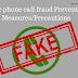 क्या है फेक फ़ोन कॉल फ्रॉड और इसकी  की रोकथाम के लिए उपाय। Fake phone call frauds and preventive measures