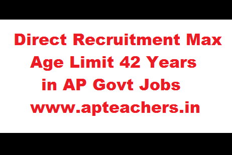 Direct Recruitment Max Age Limit 42 Years in AP Govt Jobs