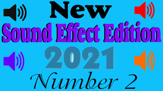 New Sound effect 2021 Edition number two