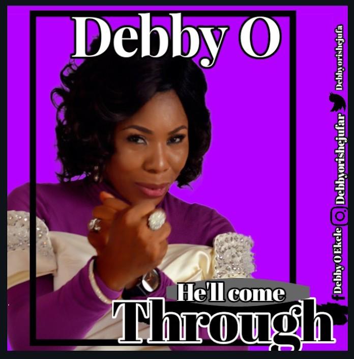 Debby O -  He'll Come Through Lyrics & Mp3