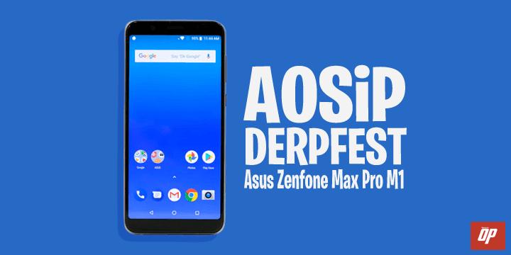 ROM Aosip Derpfest Asus Zenfone Max Pro M1 X00T