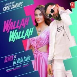 Wallah Wallah By Dj Abhi India Garry Sandhu Mp3 Song