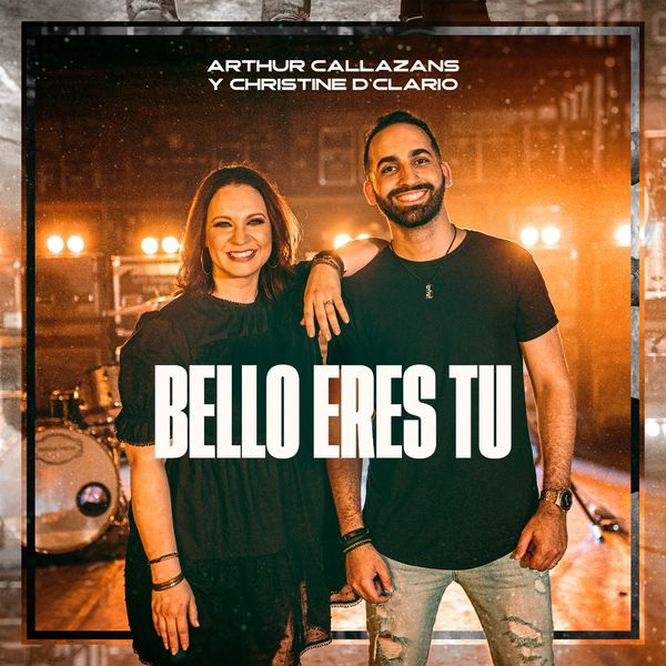 Arthur Callazans – Bello eres tú (Feat.Christine D´Clario) (Single) 2021 (Exclusivo WC)