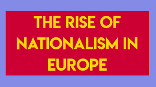 The Rise of Nationalism in Europe