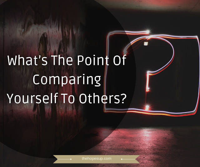 What's The Point Of Comparing Yourself To Others?