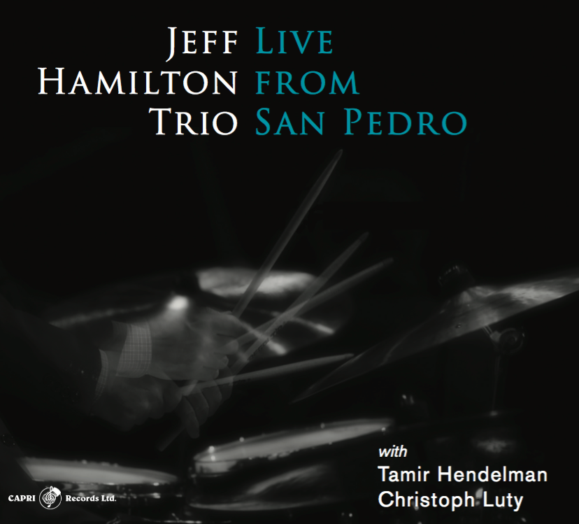 JEFF HAMILTON:  LIVE FROM SAN PEDRO