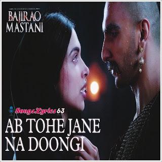 Ab Tohe Jane Na Doongi Lyrics Bajirao Mastani [2015]