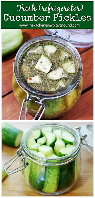 Fresh Cucumber (Refrigerator) Pickles ~ Easy, no cook fresh pickles made in the refrigerator with just a few days of chilling time! #cucumbers #pickles #refrigeratorpickles #quickpickles  www.thekitchenismyplayground.com