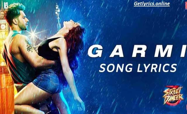 Garmi Song Lyrics| Badshah | Street Dancer 3D