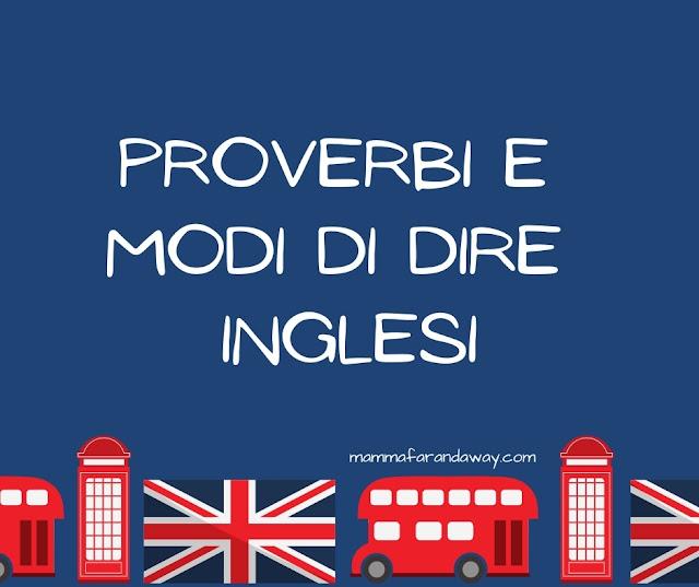 Proverbi e modi di dire inglesi