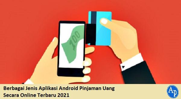 Aplikasi Android Pinjaman Uang Secara Online