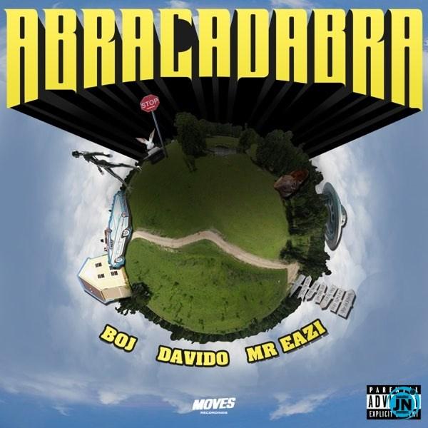 [MUSIC]BOJ FT DAVIDO , MR EAZI_ABRACADABRA