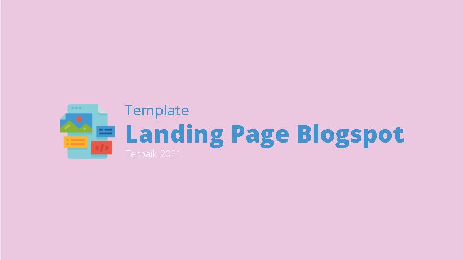 3 Template Landing Page Blogspot Terbaik