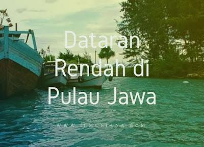 Dataran Rendah di Pulau Jawa