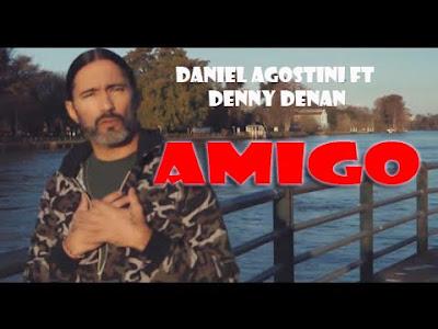 AMIGO - DANIEL AGOSTINI FT DENNY DENAN