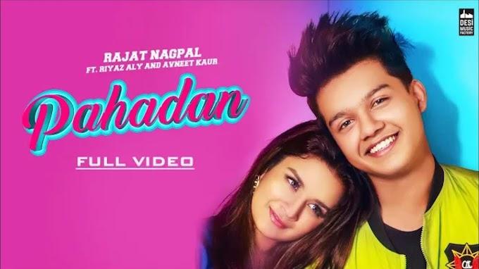 Pahadan Lyrics – Rajat Nagpal | Riyaz Aly & Avneet Kaur