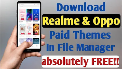 Download  Realme and Oppo Paid Themes in File Manager Absolutely Free !!