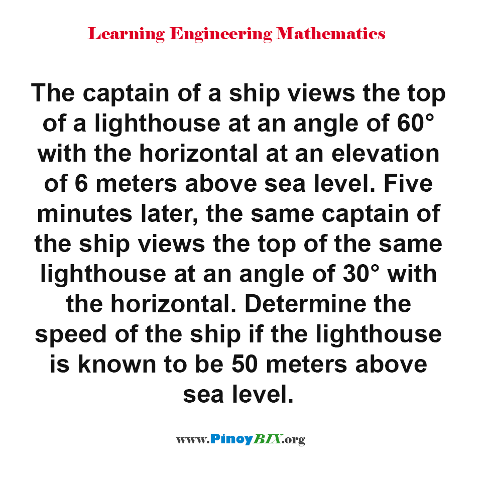 Determine the speed of the ship if the lighthouse is known to be 50 meters above sea level.