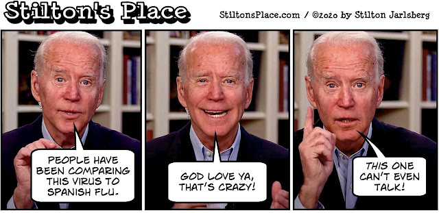 stilton's place, stilton, political, humor, conservative, cartoons, jokes, hope n' change, joe biden, coronavirus, spanish flu