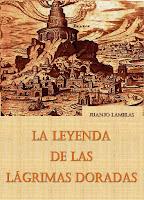 http://juanjolamelas.blogspot.com.es/2009/12/la-leyenda-de-las-lagrimas-doradas.html