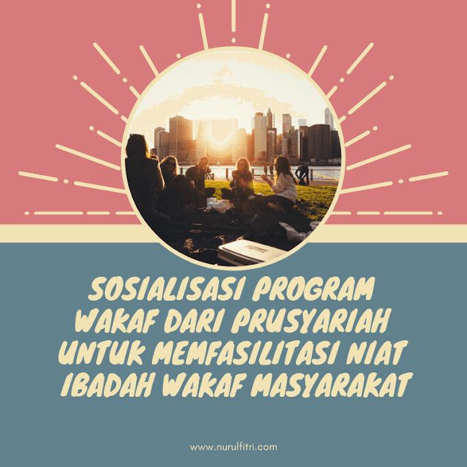 Sosialisasi Program Wakaf dari PRUsyariah Untuk Memfasilitasi Niat Ibadah Wakaf Masyarakat