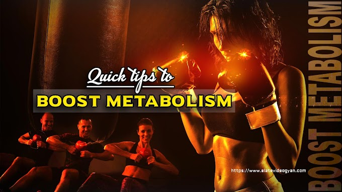 Quick tips to Boost Metabolism
