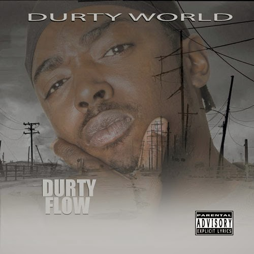 """Durty World"" album by Savannah, Georgia artist Durty Flow"