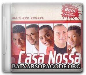 CD Casa Nossa – Mais Que Amigos (2004)