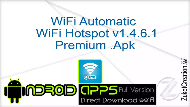 WiFi Automatic – WiFi Hotspot v1.4.6.1 Premium .Apk