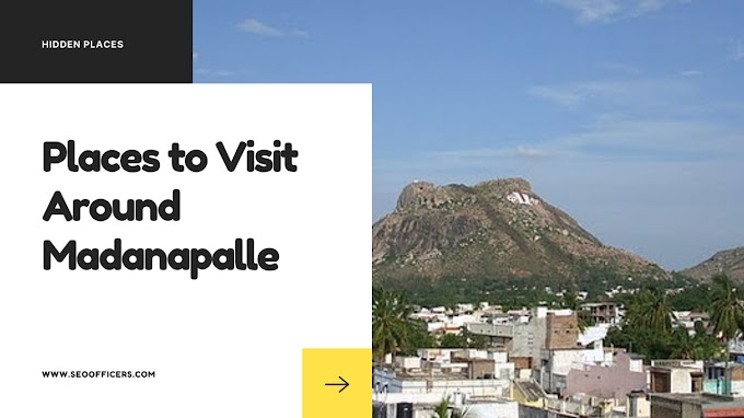 Best Places to Visit Around Madanapalle in 2020