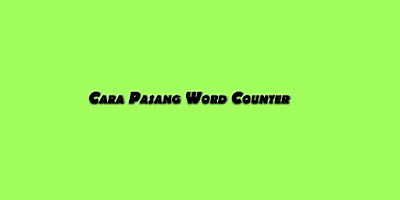 Cara Memasang Tool Word Counter