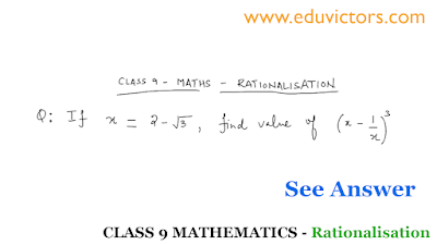 CBSE Class 9 - Maths - Real Numbers - Problems on Rationalisation (Part-4)(#eduvictors)(#class9Maths)