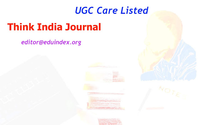 Think India Journal is UGC Care Listed Multi-disciplinary Journal