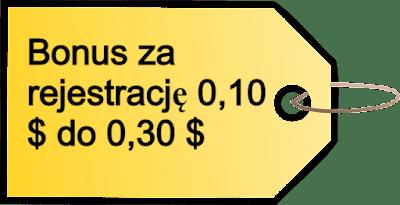 Bonus za rejestrację 0,10 $ do 0,30 $.