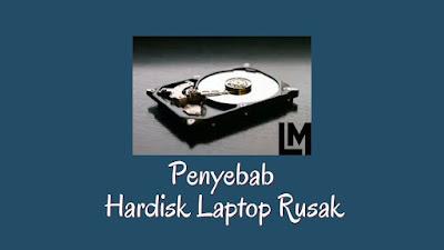 Penyebab Hardisk Laptop Rusak dan Solusi