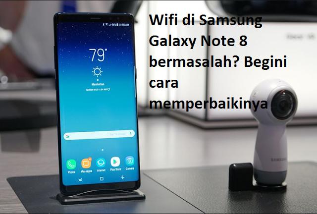 Wifi di Samsung Galaxy Note 8 bermasalah? Begini cara memperbaikinya