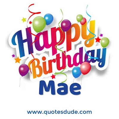 Message for Mae's Birthday.