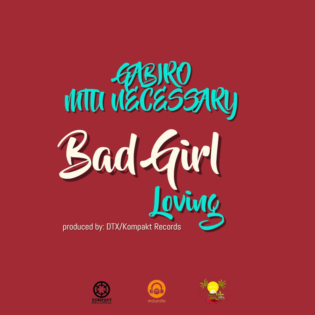 Gabiro Mtu Necessary - Bad Girl Loving